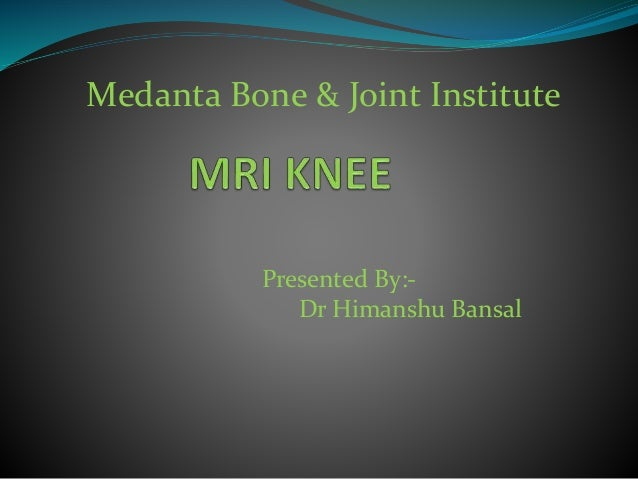 Medanta Bone & Joint Institute Presented By:- Dr Himanshu Bansal
