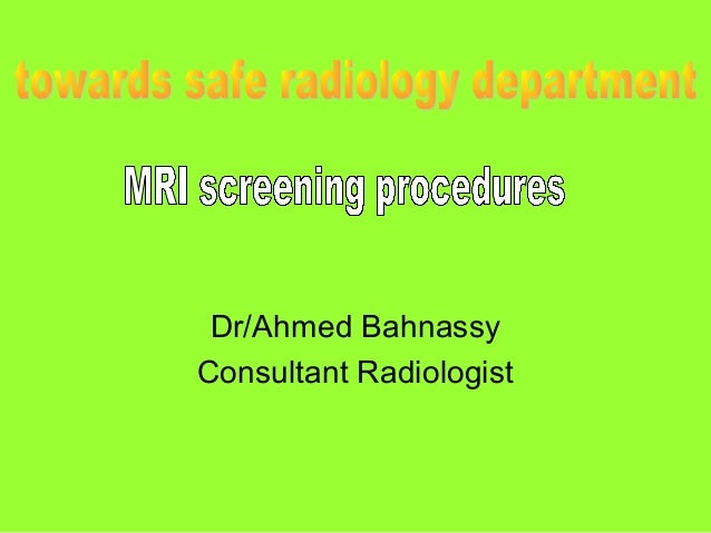 Dr/Ahmed Bahnassy Consultant Radiologist