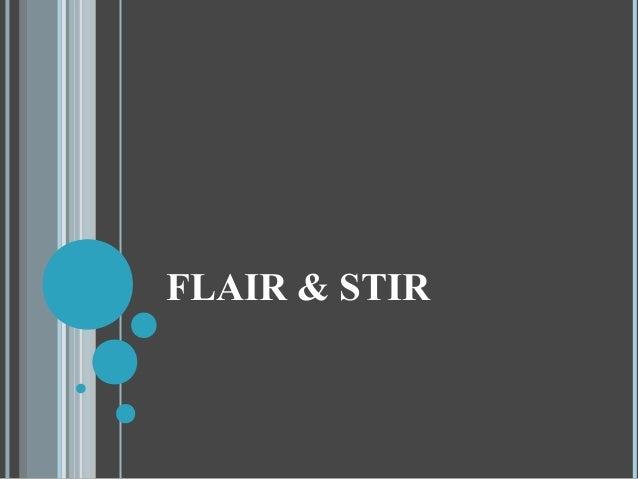 FLAIR & STIR