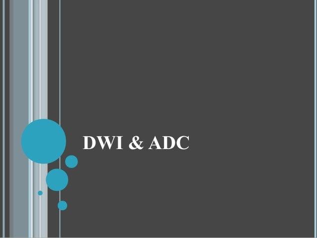 DWI & ADC