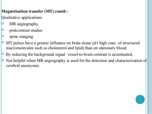 MTR Quantitative applications contd: May be used to differentiate between progressive multifocal leukoencephalopathy  and...