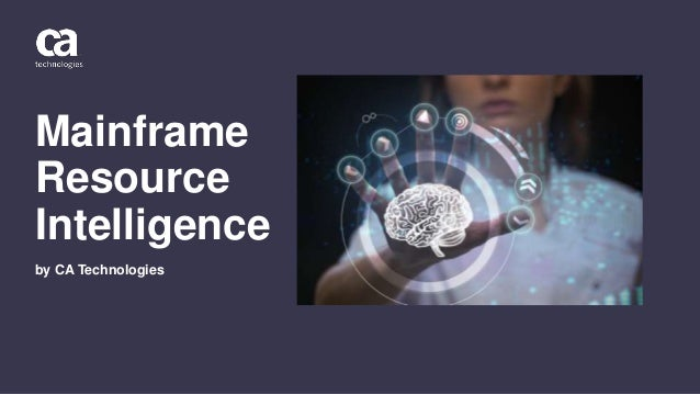 Mainframe Resource Intelligence by CA Technologies