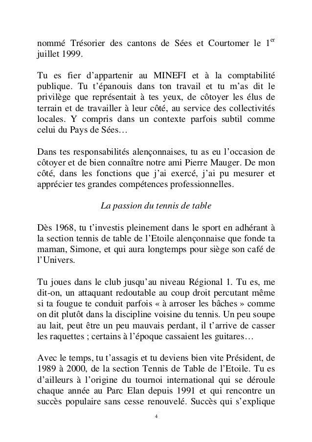 nommé Trésorier des cantons de Sées et Courtomer le 1er  juillet 1999.  Tu es fier d'appartenir au MINEFI et à la comptabi...