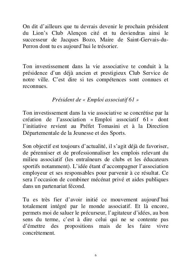 On dit d'ailleurs que tu devrais devenir le prochain président  du Lion's Club Alençon cité et tu deviendras ainsi le  suc...