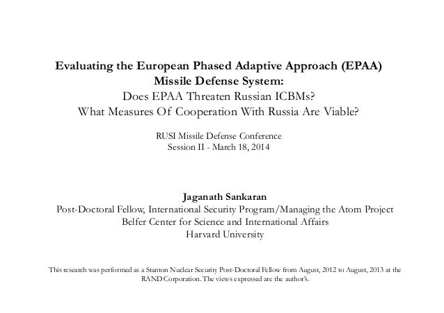 Evaluating the European Phased Adaptive Approach (EPAA) Missile Defense System: Does EPAA Threaten Russian ICBMs? What Mea...