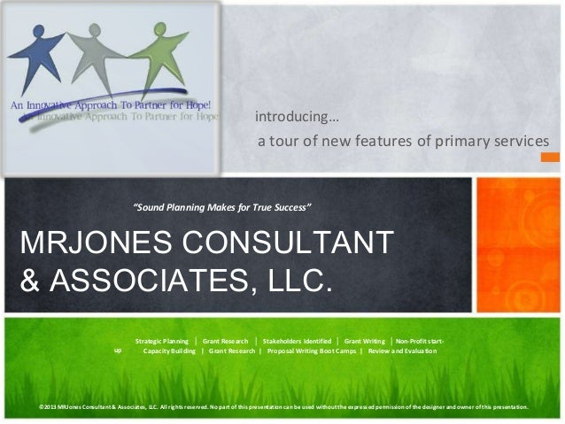 a tour of new features of primary services MRJONES CONSULTANT & ASSOCIATES, LLC. Strategic Planning │ Grant Research │ Sta...