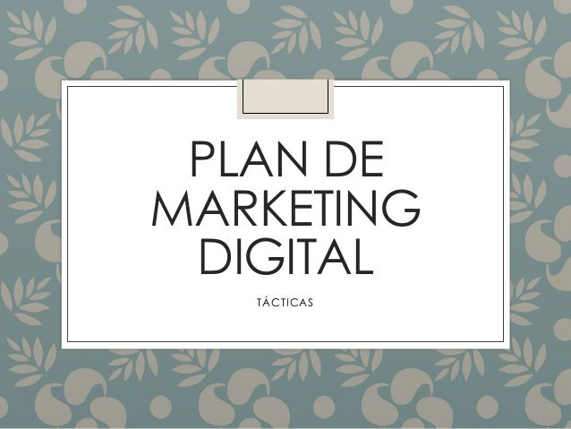 PLAN DE MARKETING DIGITAL TÁCTICAS