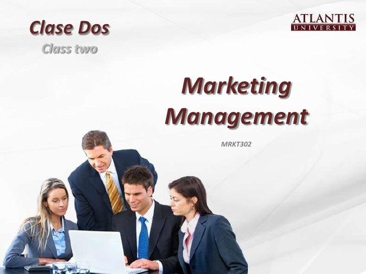 Clase Dos Class two              Marketing             Management                MRKT302