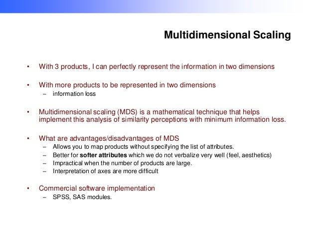 Multidimensional Scaling •  With 3 products, I can perfectly represent the information in two dimensions  •  With more pro...