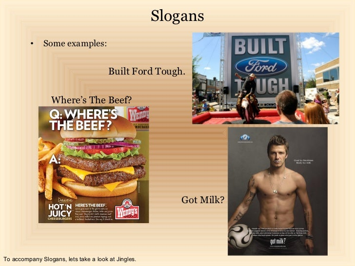 Slogans          •    Some examples:                                       Built Ford Tough.                  Where's The ...