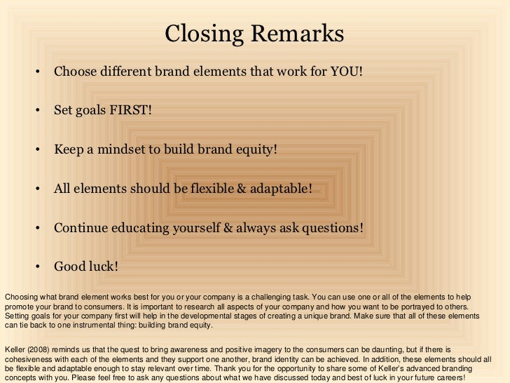 Closing Remarks        •     Choose different brand elements that work for YOU!        •     Set goals FIRST!        •    ...