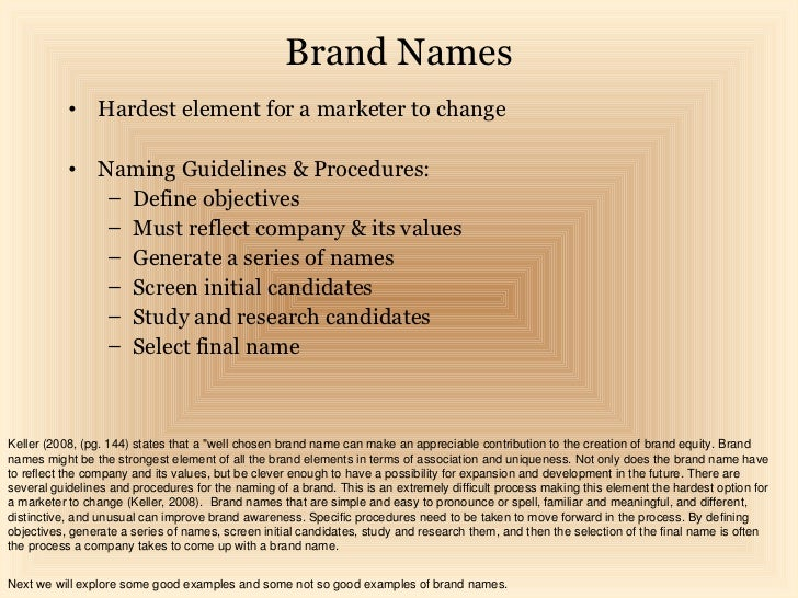 Brand Names           • Hardest element for a marketer to change           • Naming Guidelines & Procedures:              ...