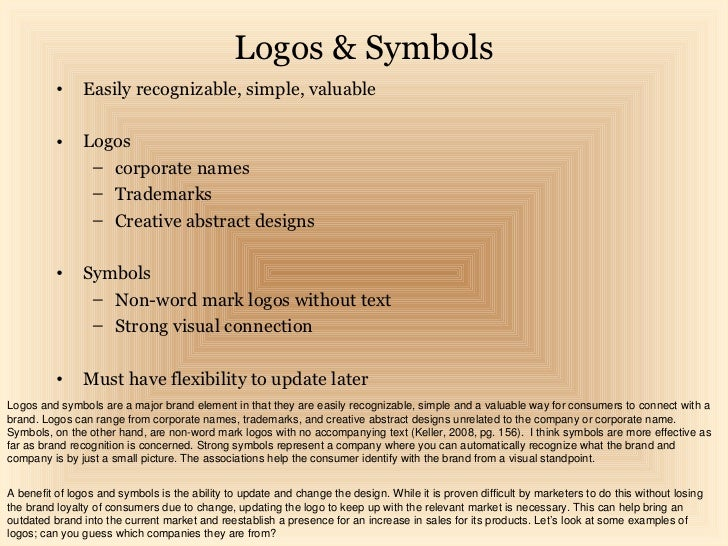 Logos & Symbols          •    Easily recognizable, simple, valuable          •    Logos                – corporate names  ...