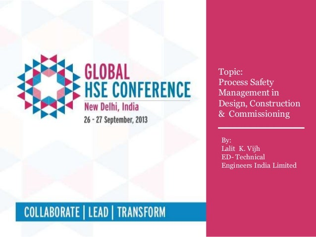 Technical Session # 3A Topic : Process Safety Management in Design , Construction & Commissioning Topic: Process Safety Ma...