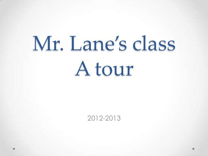 Mr. Lane's class    A tour      2012-2013