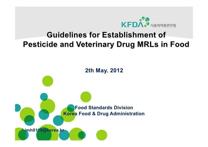 Guidelines for Establishment ofPesticide and Veterinary Drug MRLs in Food                         2th May. 2012           ...