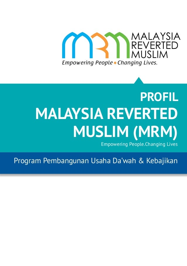 PROFIL  MALAYSIA REVERTED MUSLIM (MRM) Empowering People.Changing Lives  Program Pembangunan Usaha Da'wah & Kebajikan