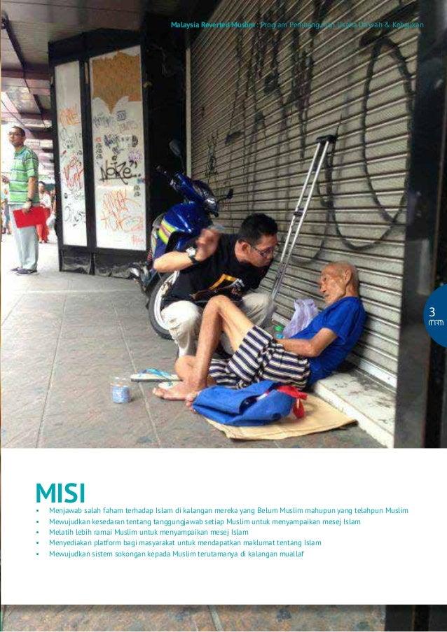 Malaysia Reverted Muslim : Program Pembangunan Usaha Da'wah & Kebajikan  3  MISI • • • • •  Menjawab salah faham terh...
