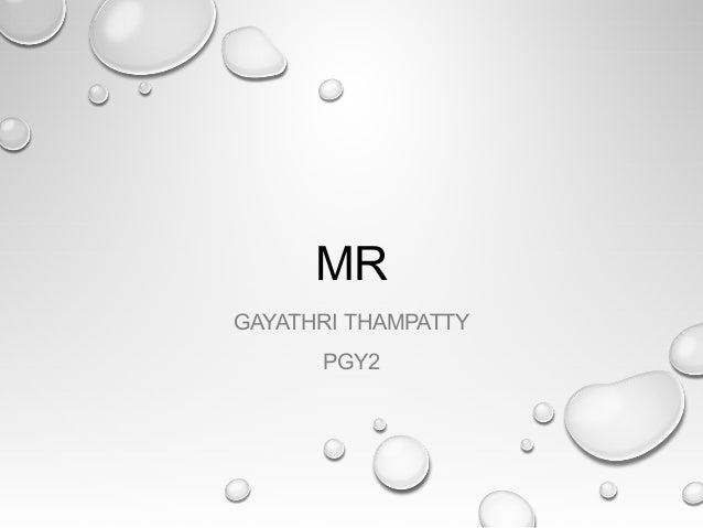 MR GAYATHRI THAMPATTY PGY2