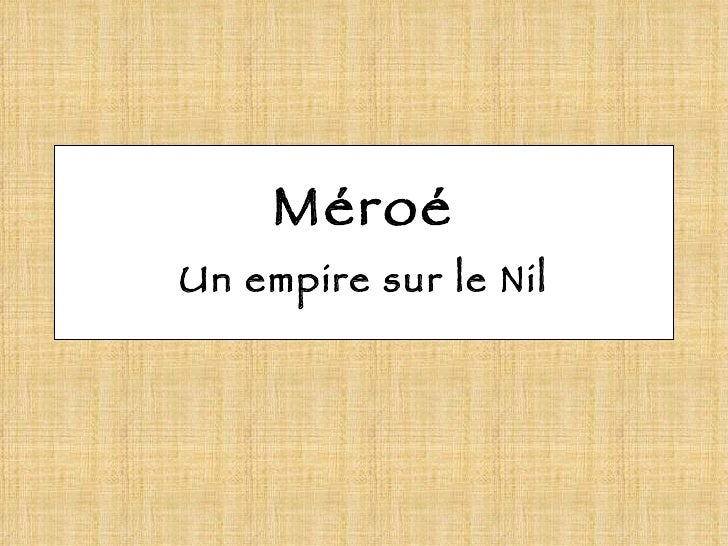 Méroé Un empire sur le Nil