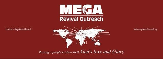 facebook / MegaRevivalOutreach                                                           www.megarevivaloutreach.org      ...