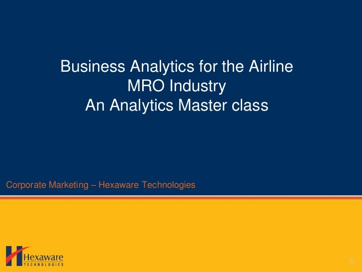 Business Analytics for the Airline                    MRO Industry               An Analytics Master classCorporate Market...