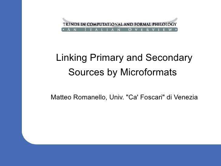 Linking Primary and Secondary                Sources by Microformats             Matteo Romanello, Univ. quot;Ca' Foscariq...