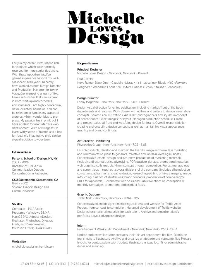 Early in my career, I was responsible          Experiencefor projects which were normallyreserved for more senior designer...