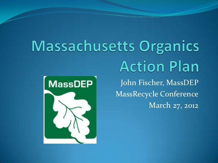John Fischer, MassDEPMassRecycle Conference         March 27, 2012