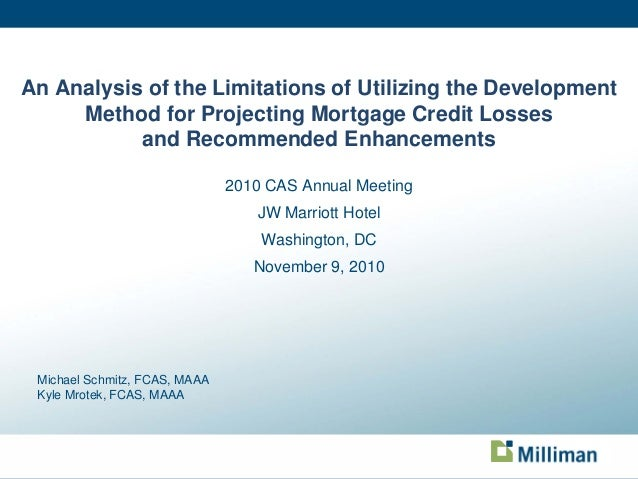 0 An Analysis of the Limitations of Utilizing the Development Method for Projecting Mortgage Credit Losses and Recommended...