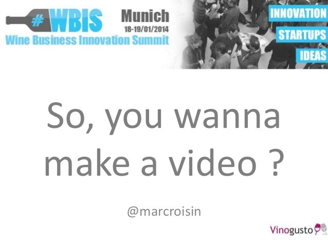 So, you wanna make a video ? @marcroisin