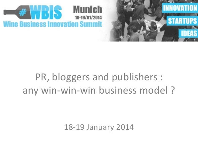 PR, bloggers and publishers : any win-win-win business model ? 18-19 January 2014