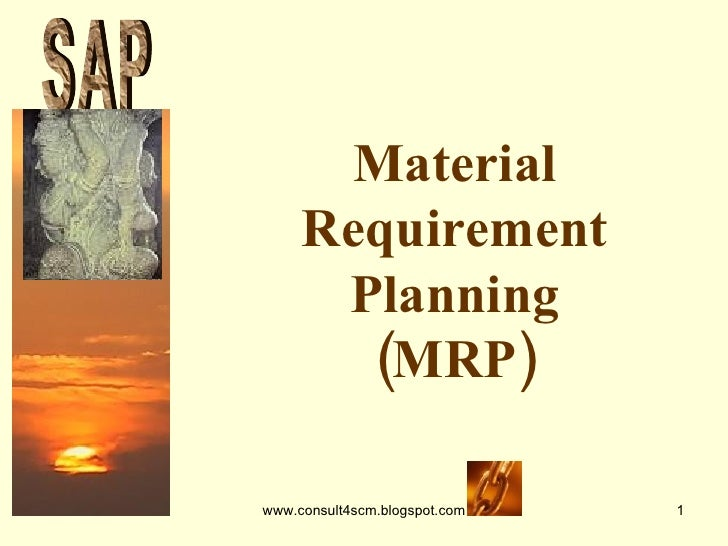 Material Requirement Planning (MRP) S A P
