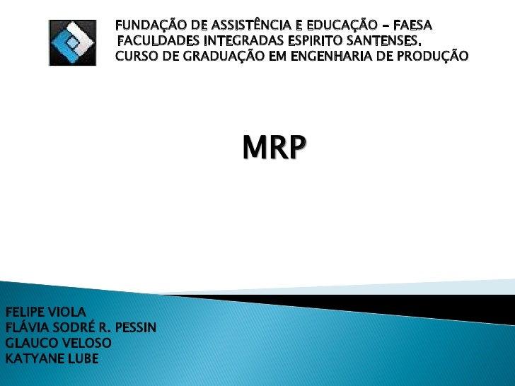 FUNDAÇÃO DE ASSISTÊNCIA E EDUCAÇÃO - FAESA               FACULDADES INTEGRADAS ESPIRITO SANTENSES.               CURSO DE ...