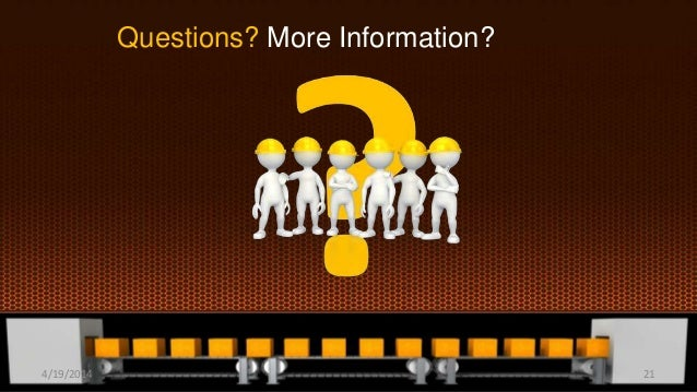 Questions? More Information? 4/19/2014 21