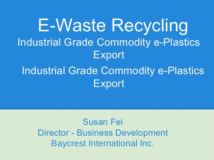 E-Waste RecyclingIndustrial Grade Commodity e-Plastics                Export Industrial Grade Commodity e-Plastics        ...