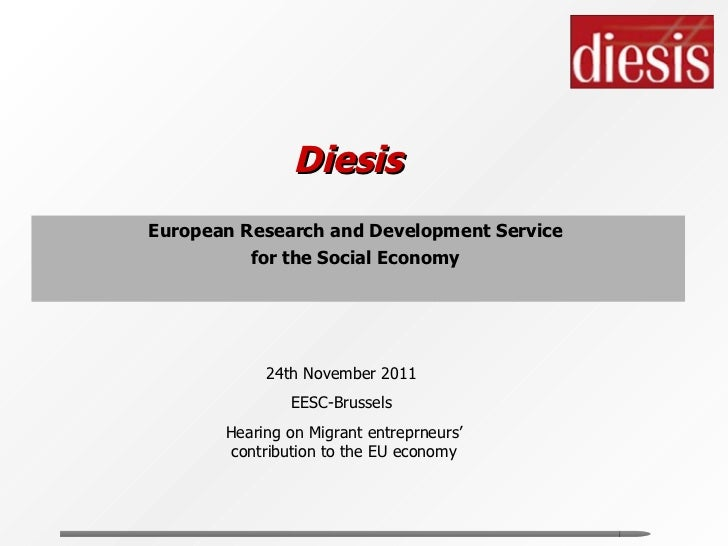 Diesis European Research and Development Service  for the Social Economy  24th November 2011  EESC-Brussels  Hearing on...
