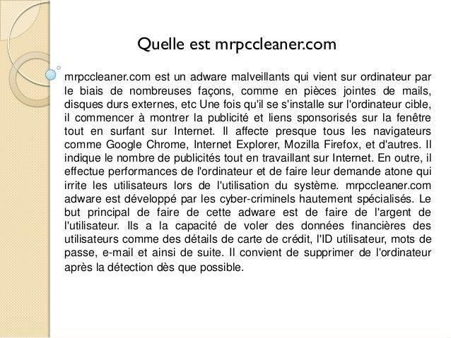Quelle est mrpccleaner.com mrpccleaner.com est un adware malveillants qui vient sur ordinateur par le biais de nombreuses...