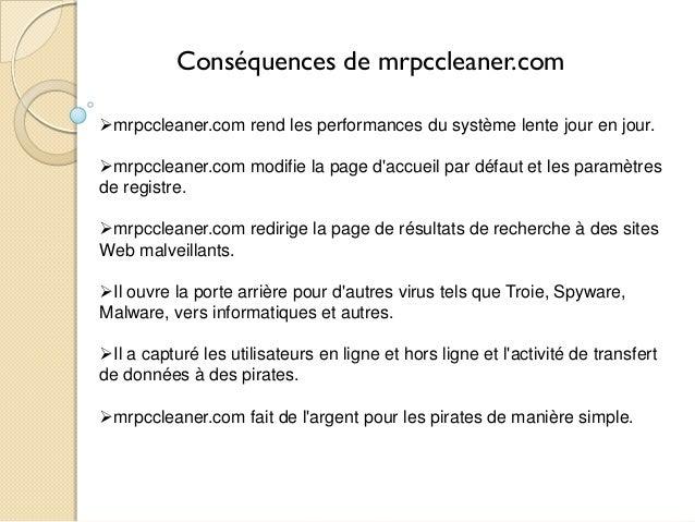 Conséquences de mrpccleaner.com mrpccleaner.com rend les performances du système lente jour en jour. mrpccleaner.com mod...