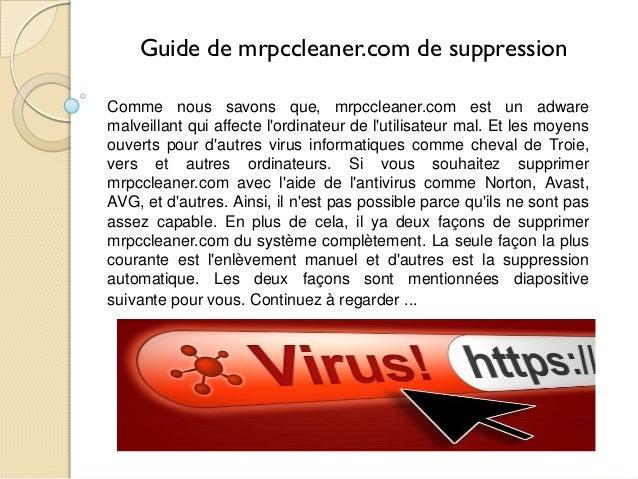 Guide de mrpccleaner.com de suppression Comme nous savons que, mrpccleaner.com est un adware malveillant qui affecte l'ord...