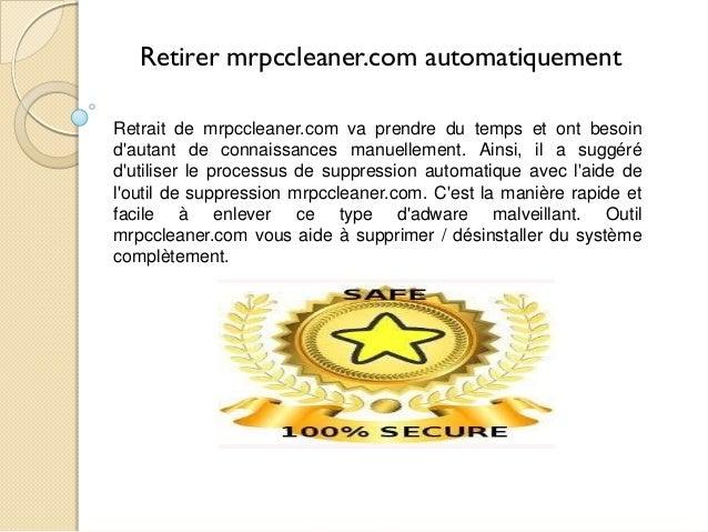 Retirer mrpccleaner.com automatiquement Retrait de mrpccleaner.com va prendre du temps et ont besoin d'autant de connaissa...