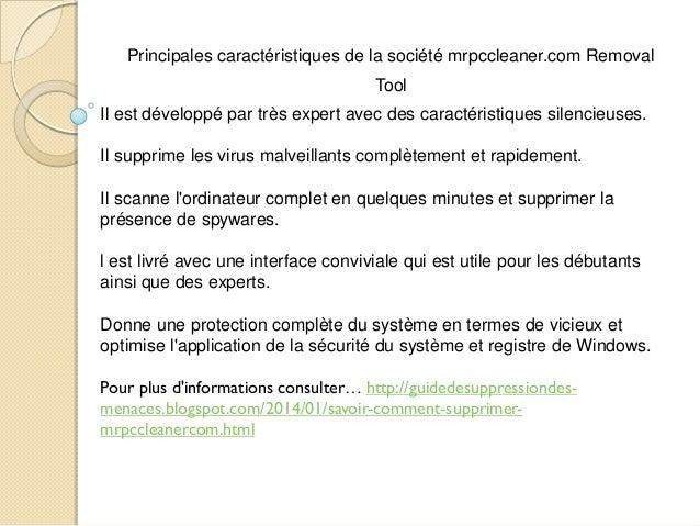 Principales caractéristiques de la société mrpccleaner.com Removal Tool Il est développé par très expert avec des caractér...