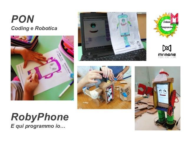 RobyPhone E qui programmo io… PON Coding e Robotica