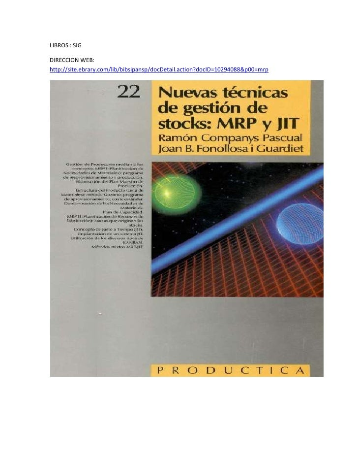 LIBROS : SIG<br />DIRECCION WEB: http://site.ebrary.com/lib/bibsipansp/docDetail.action?docID=10294088&p00=mrp<br />