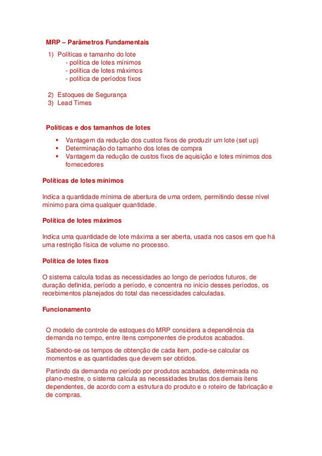 MRP – Parâmetros Fundamentais 1) Políticas e tamanho do lote - política de lotes mínimos - política de lotes máximos - pol...
