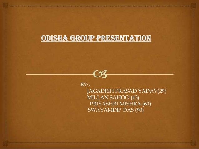 BY:- JAGADISH PRASAD YADAV(29) MILLAN SAHOO (43) PRIYASHRI MISHRA (60) SWAYAMDIP DAS (90)
