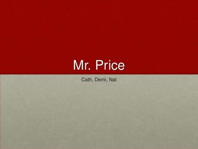 Mr. Price Cath, Demi, Nat