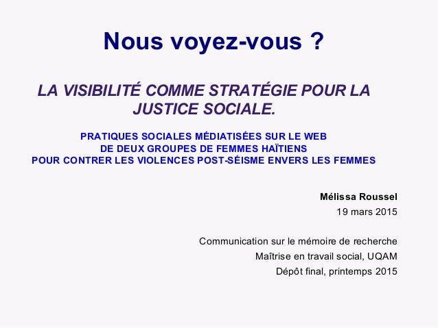 Nous voyez-vous ? LA VISIBILITÉ COMME STRATÉGIE POUR LA JUSTICE SOCIALE. PRATIQUES SOCIALES MÉDIATISÉES SUR LE WEB DE DEUX...