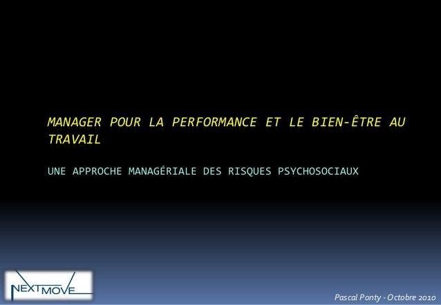 MANAGER POUR LA PERFORMANCE ET LE BIEN-ÊTRE AU TRAVAIL UNE APPROCHE MANAGÉRIALE DES RISQUES PSYCHOSOCIAUX  Pascal Ponty - ...