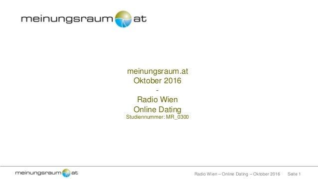 Seite 1Radio Wien – Online Dating – Oktober 2016 meinungsraum.at Oktober 2016 - Radio Wien Online Dating Studiennummer: MR...